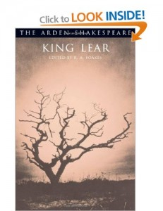 Arden 3 edition of King Lear, edited by R A Foakes