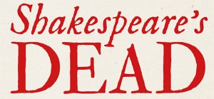 540x250_ShakespeareDead_text